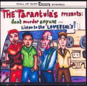The Tarantulas Don't Murder Anyone Listen to the Lovebeats