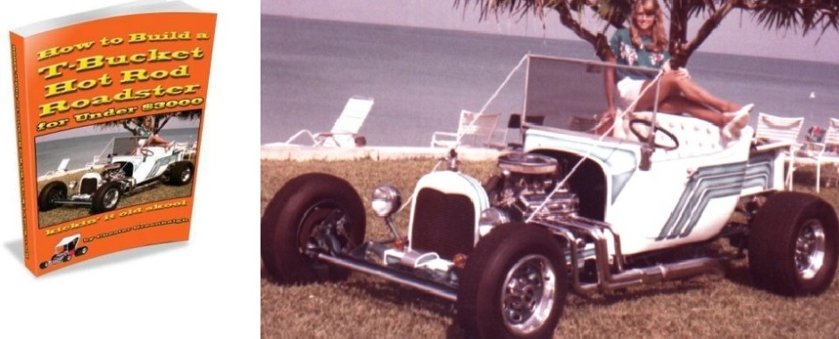 """How to Build a T-Bucket Hot Rod Roadster for Under $3000: kickin' it old skool"""