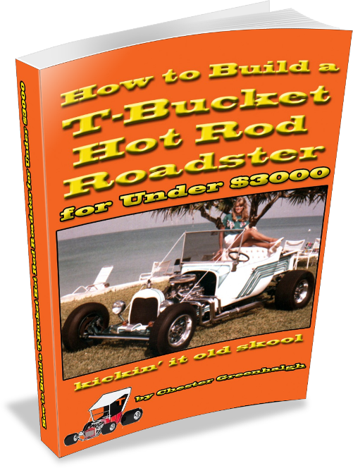How to Build a TBucket Hot Rod Roadster for Under 3000 kickin it