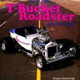 How to Build a T-Bucket Roadster on a Budget Chester Greenhalgh 1