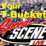 Get Your T-Bucket on Speed Scene Live —