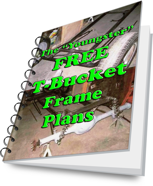 Youngster Free T Bucket Frame Plans