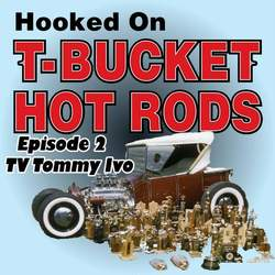 TV Tommy Ivo T-Bucket Podcast Episode